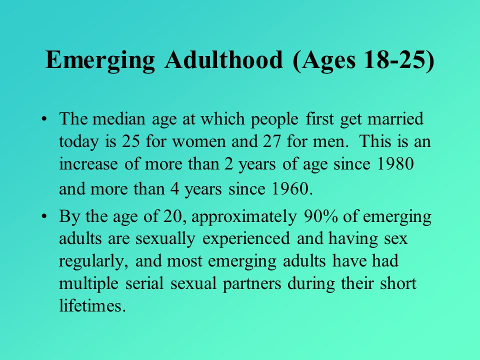 Emerging Adulthood (Ages 18-25)