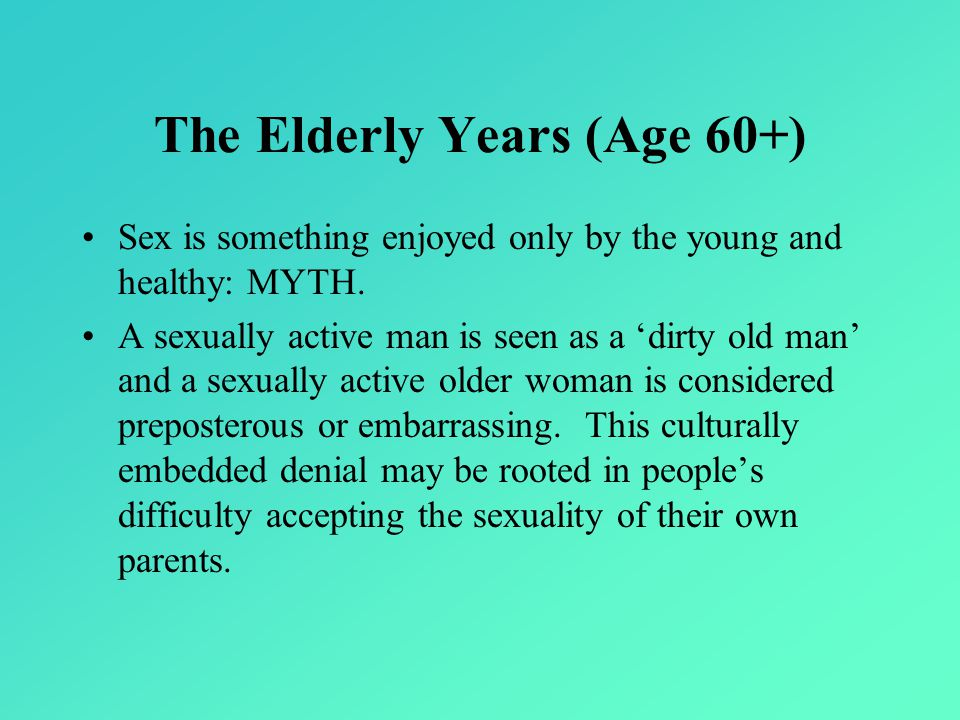 The Elderly Years (Age 60+)