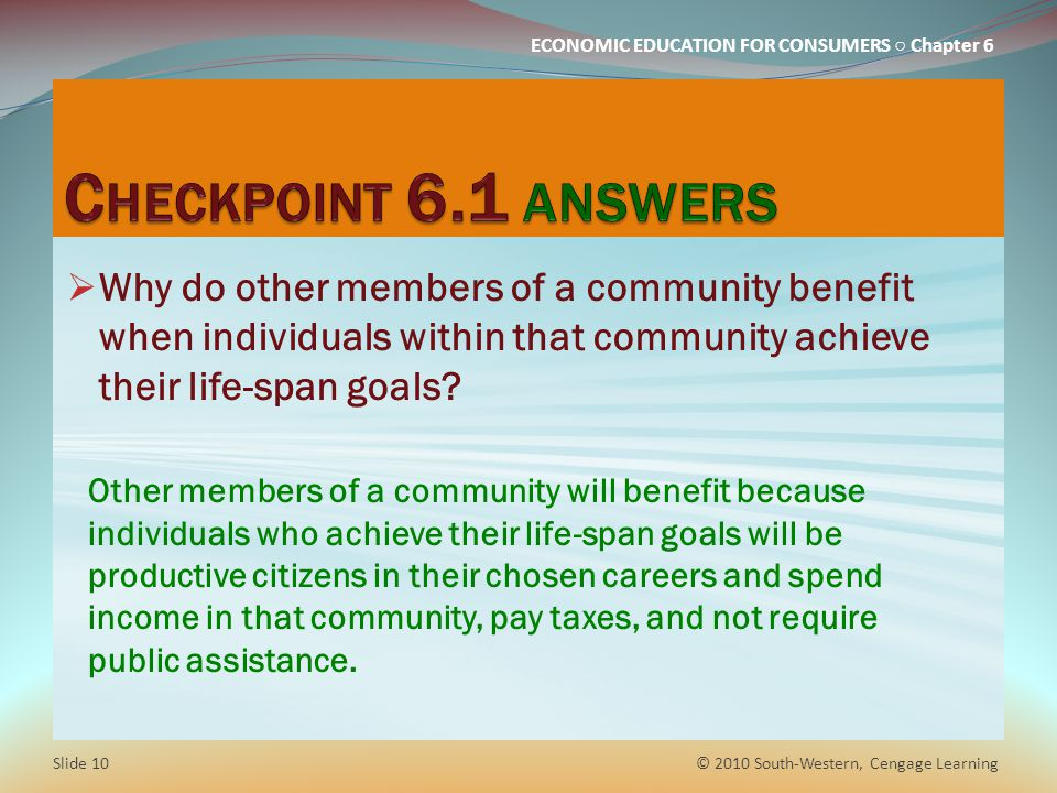 Checkpoint 6.1 answers Why do other members of a community benefit when individuals within that community achieve their life-span goals
