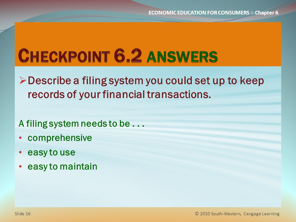 Checkpoint 6.2 answers Describe a filing system you could set up to keep records of your financial transactions.