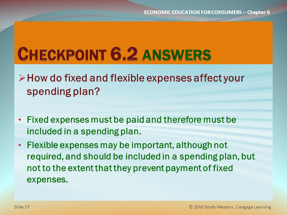 Checkpoint 6.2 answers How do fixed and flexible expenses affect your spending plan