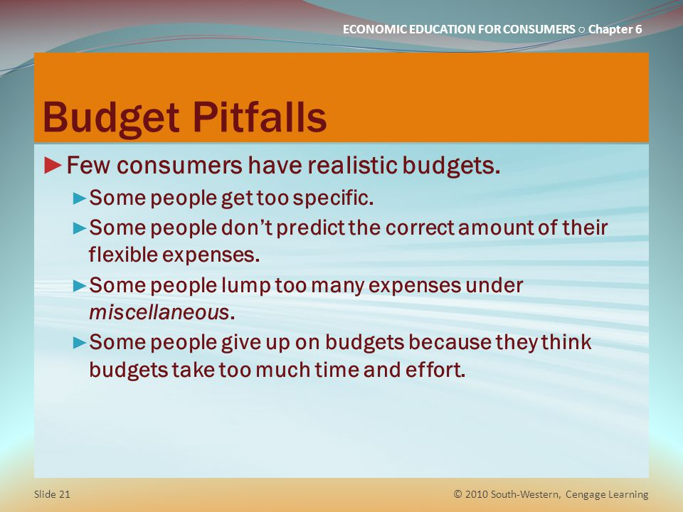 Budget Pitfalls Few consumers have realistic budgets.