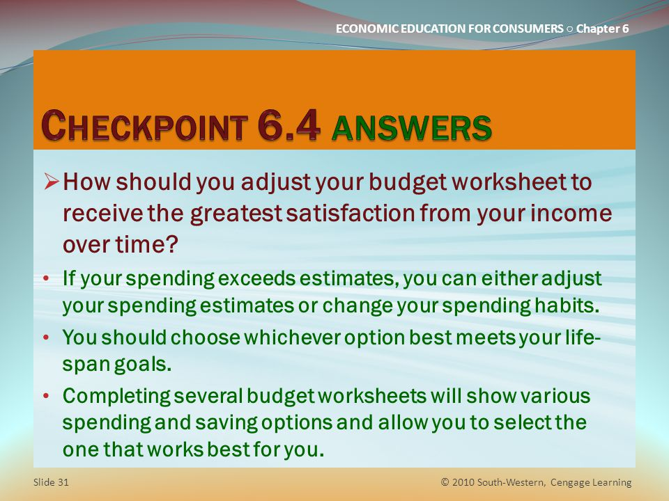 Checkpoint 6.4 answers How should you adjust your budget worksheet to receive the greatest satisfaction from your income over time