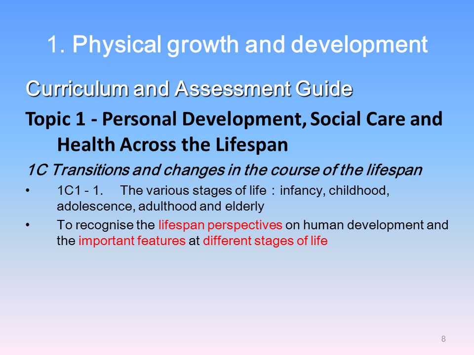 1. Physical growth and development