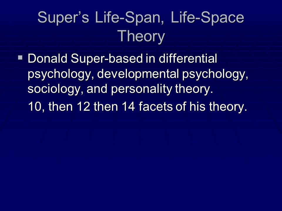 Super's Life-Span, Life-Space Theory