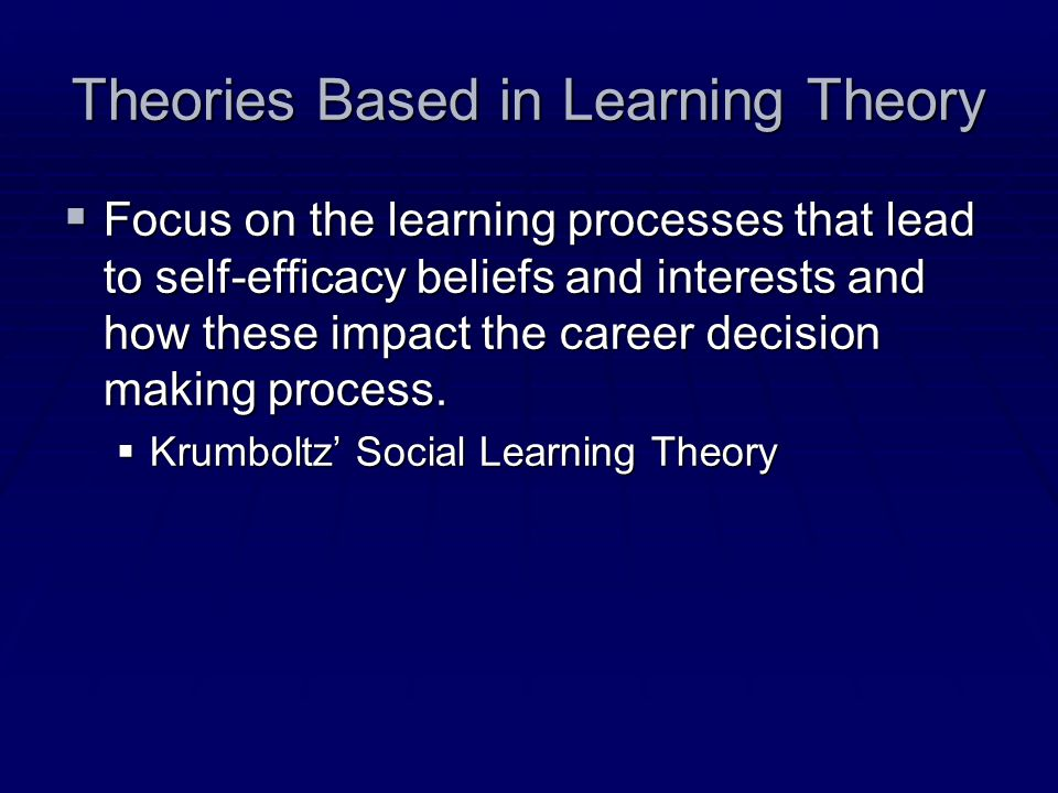 Theories Based in Learning Theory