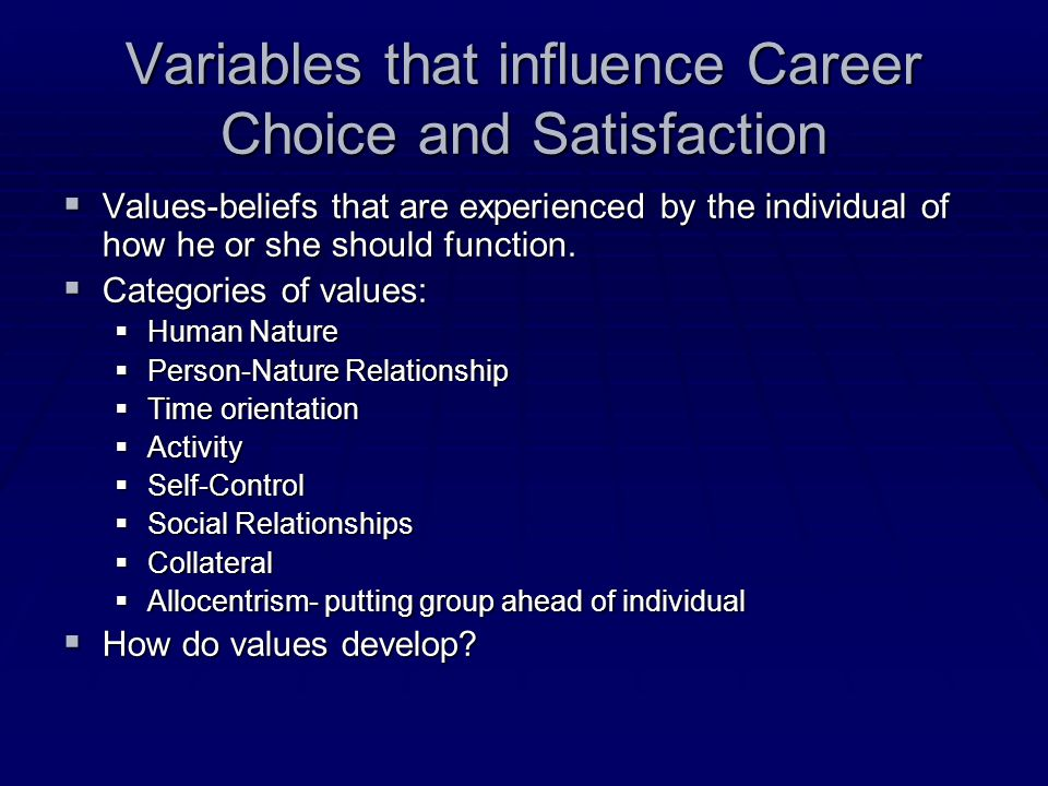 Variables that influence Career Choice and Satisfaction