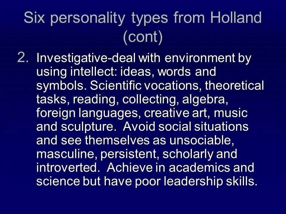 Six personality types from Holland (cont)
