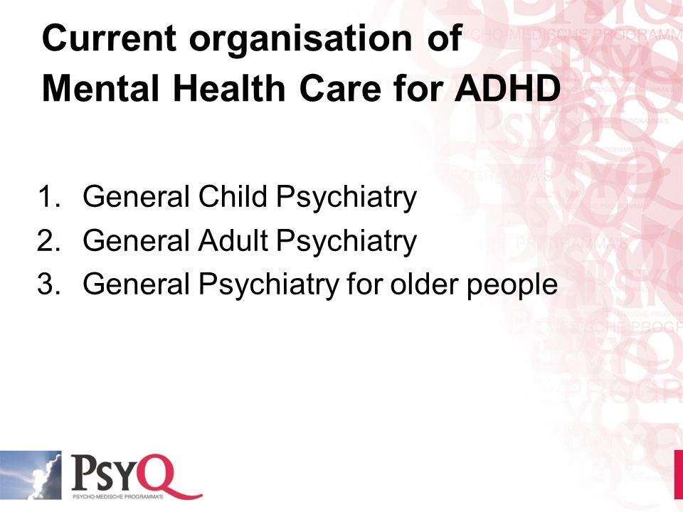 Current organisation of Mental Health Care for ADHD