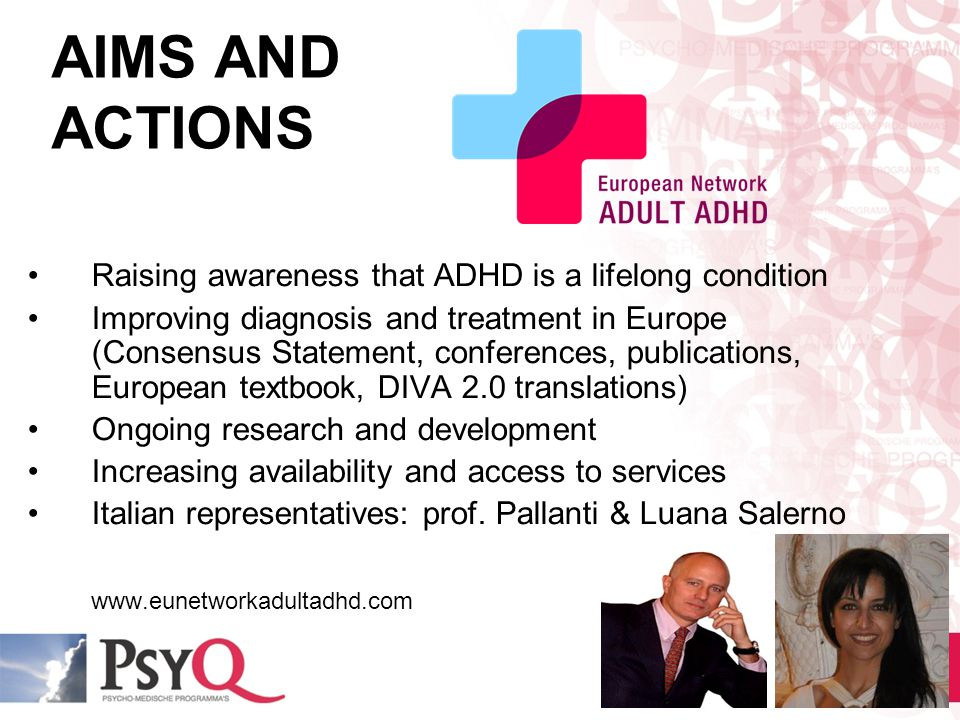 AIMS AND ACTIONS Raising awareness that ADHD is a lifelong condition