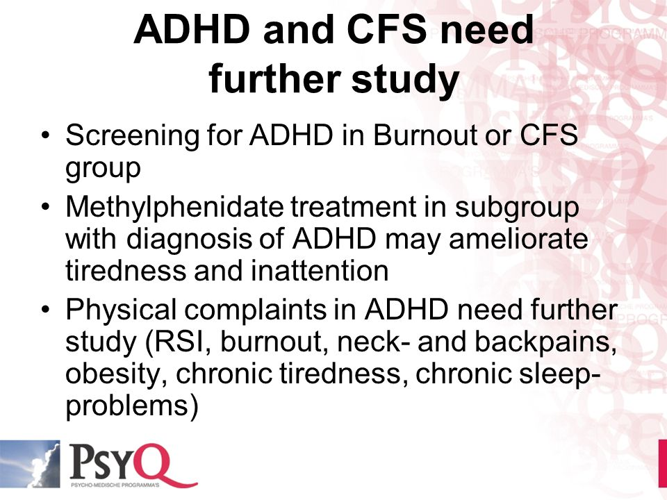 ADHD and CFS need further study