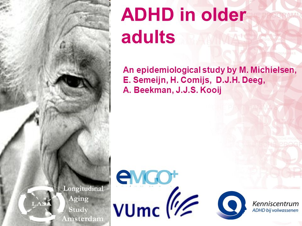 ADHD in older adults An epidemiological study by M. Michielsen,