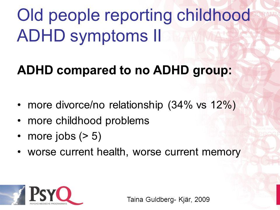 Old people reporting childhood ADHD symptoms II