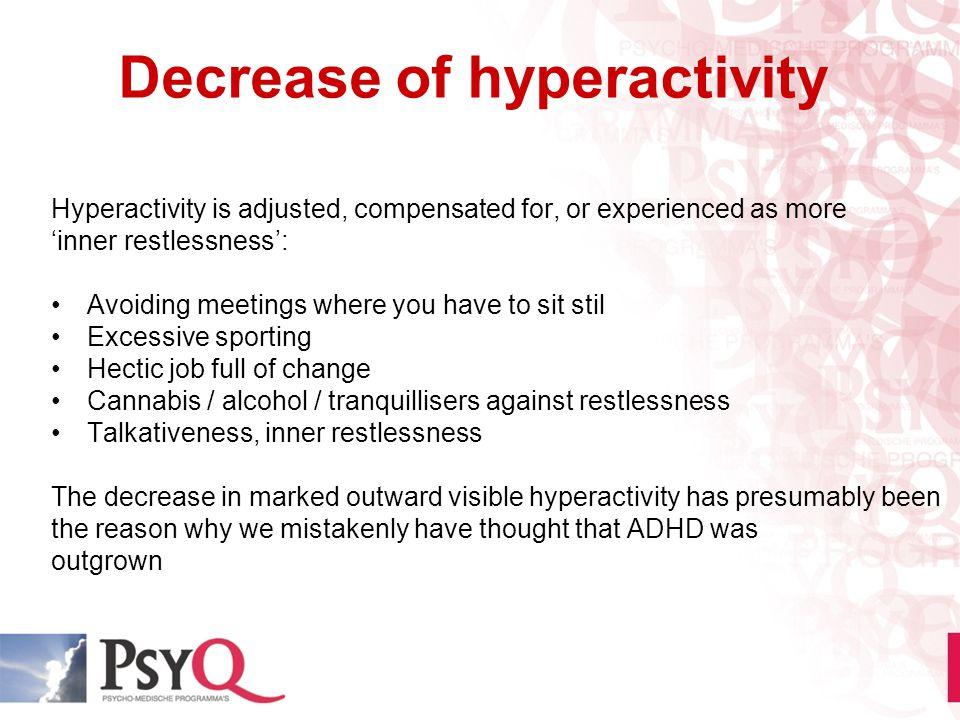 Decrease of hyperactivity