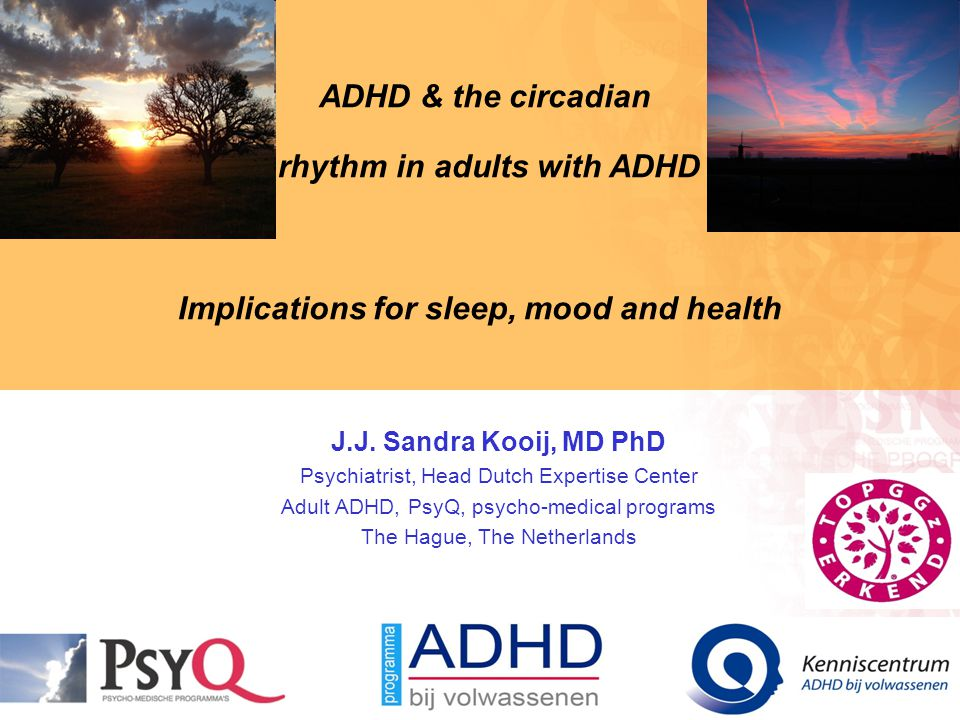 ADHD & the circadian rhythm in adults with ADHD Implications for sleep, mood and health