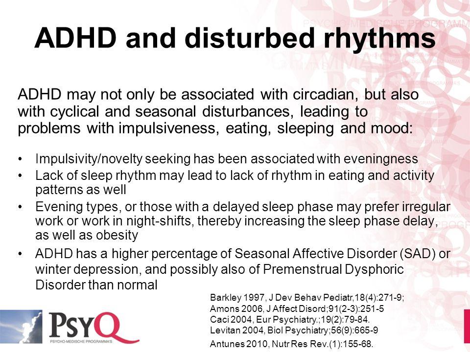 ADHD and disturbed rhythms