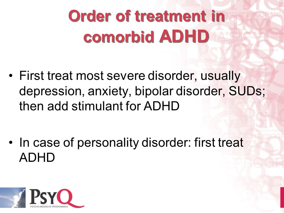 Order of treatment in comorbid ADHD
