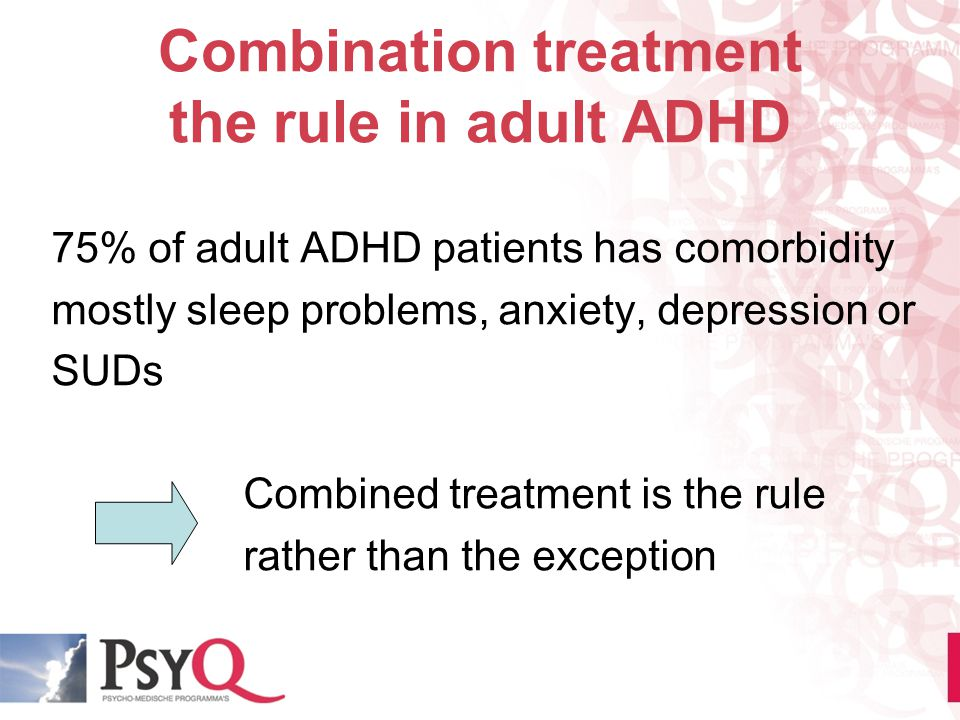 Combination treatment the rule in adult ADHD