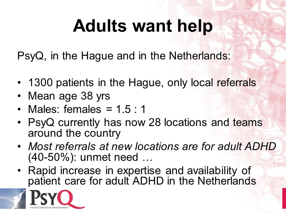Adults want help PsyQ, in the Hague and in the Netherlands: