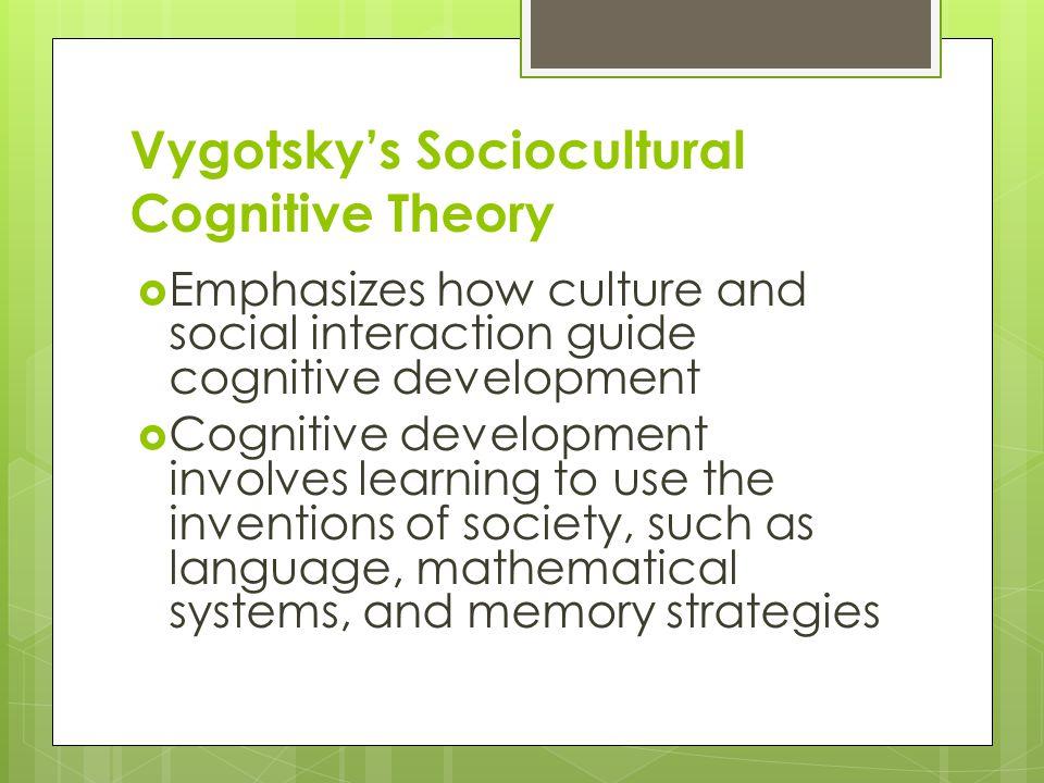 Vygotsky's Sociocultural Cognitive Theory