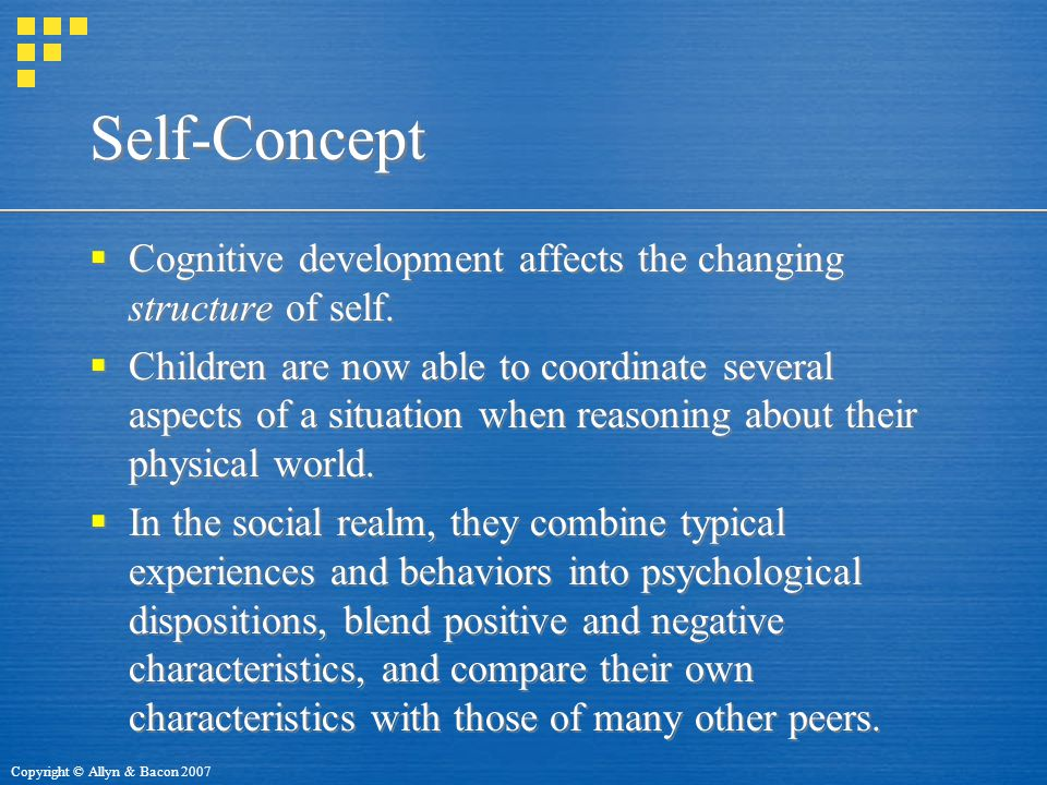 Self-Concept Cognitive development affects the changing structure of self.