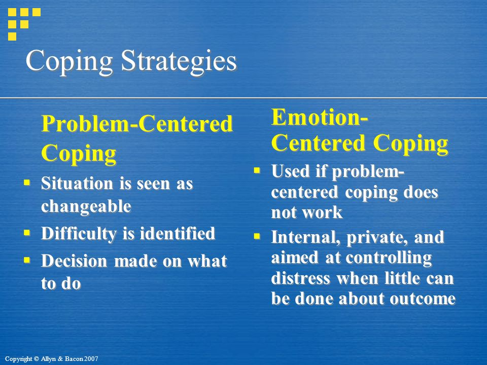 Coping Strategies Emotion-Centered Coping Problem-Centered Coping