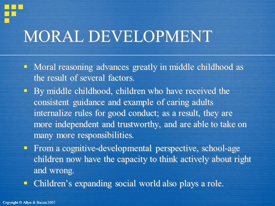 MORAL DEVELOPMENT Moral reasoning advances greatly in middle childhood as the result of several factors.