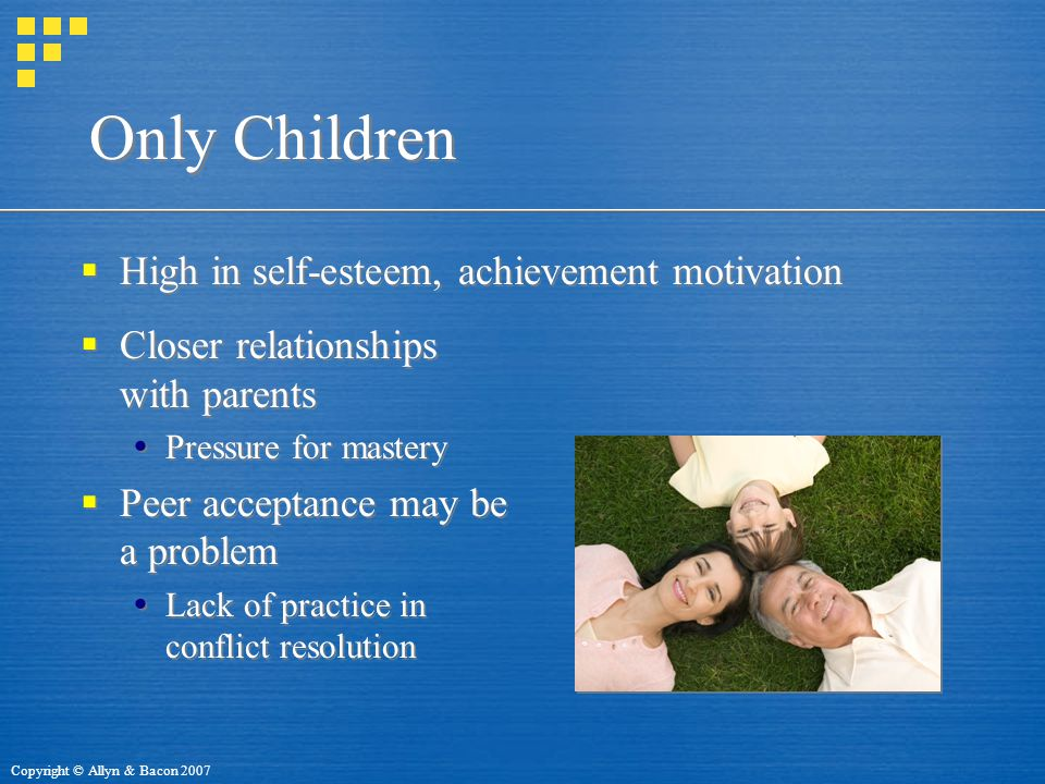 Only Children High in self-esteem, achievement motivation