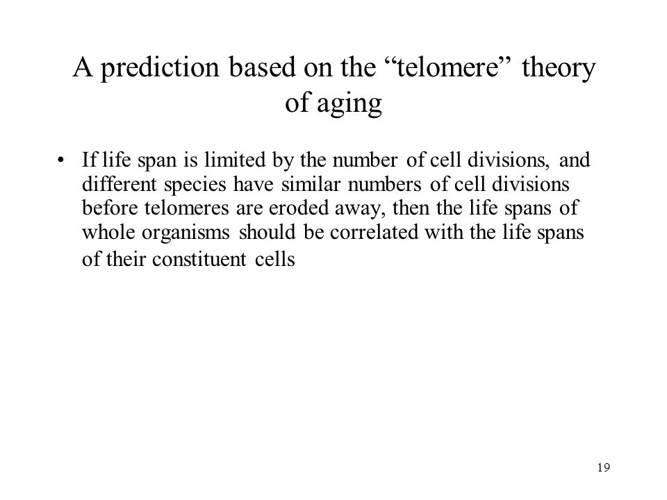 A prediction based on the telomere theory of aging