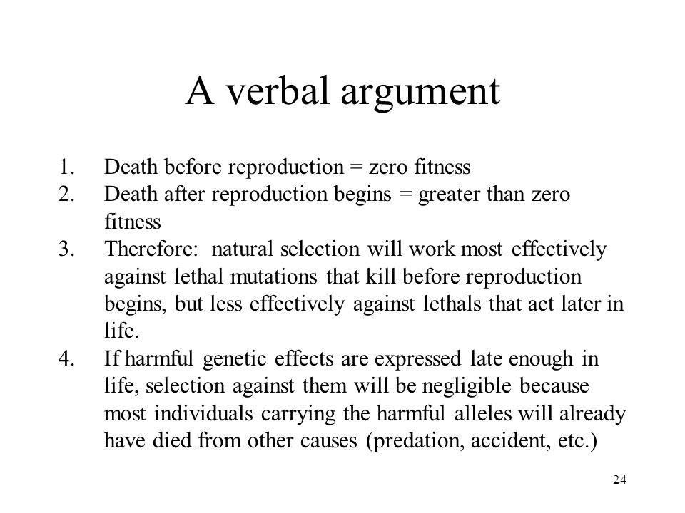 A verbal argument Death before reproduction = zero fitness