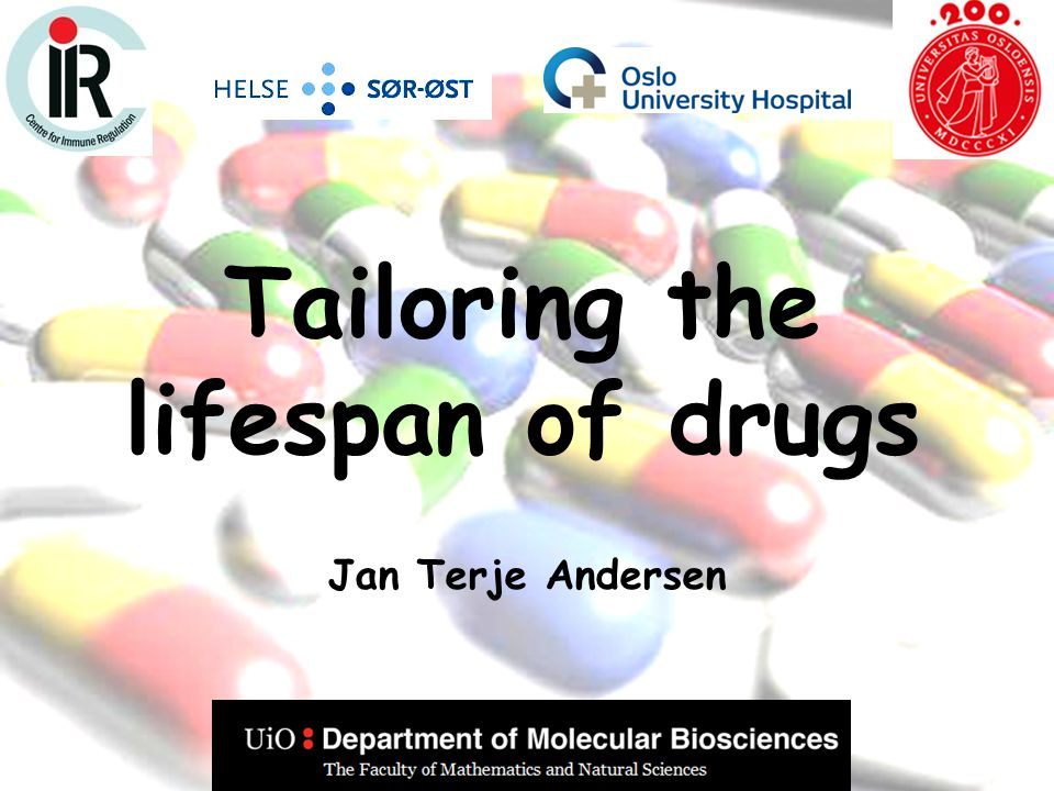 Tailoring the lifespan of drugs
