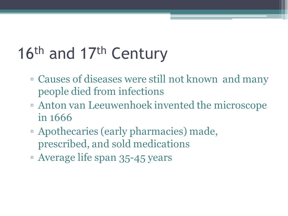 16th and 17th Century Causes of diseases were still not known and many people died from infections.