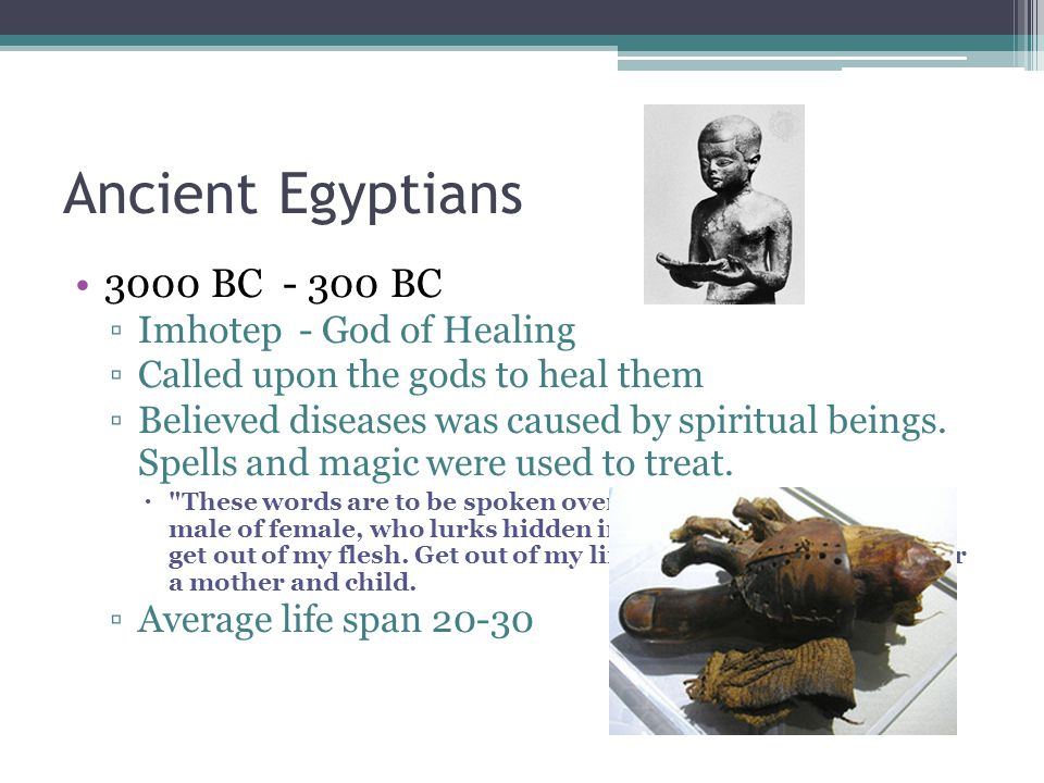 Ancient Egyptians 3000 BC - 300 BC Imhotep - God of Healing