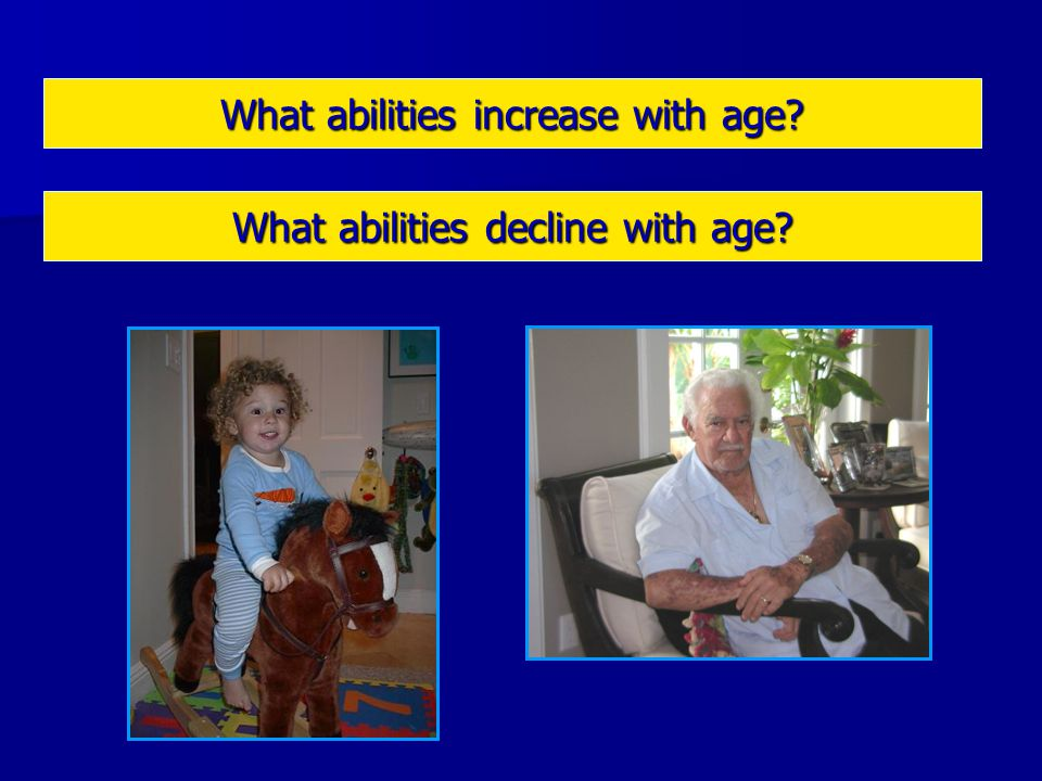 What abilities increase with age
