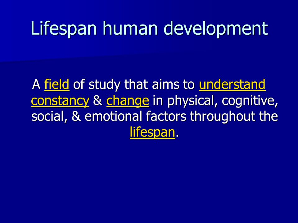 human development in the course of a lifespan