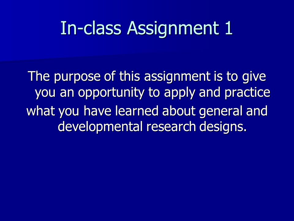In-class Assignment 1 The purpose of this assignment is to give you an opportunity to apply and practice.