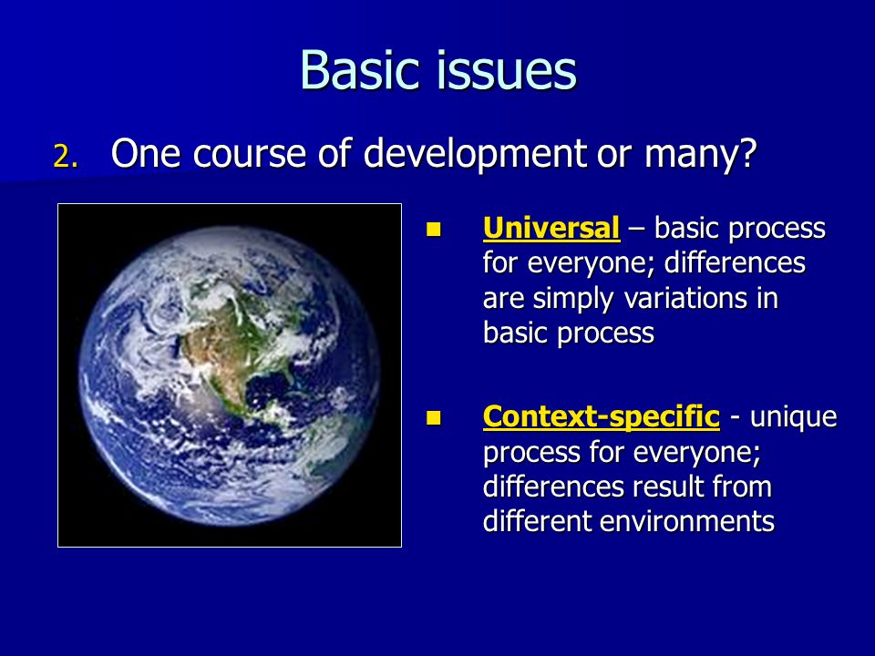 Basic issues One course of development or many