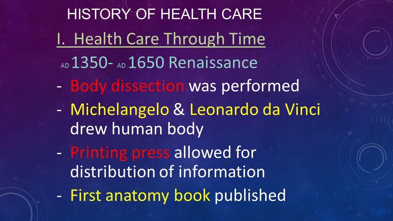 I. Health Care Through Time AD 1350- AD 1650 Renaissance
