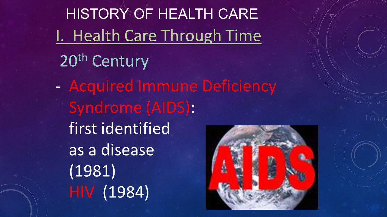 I. Health Care Through Time 20th Century