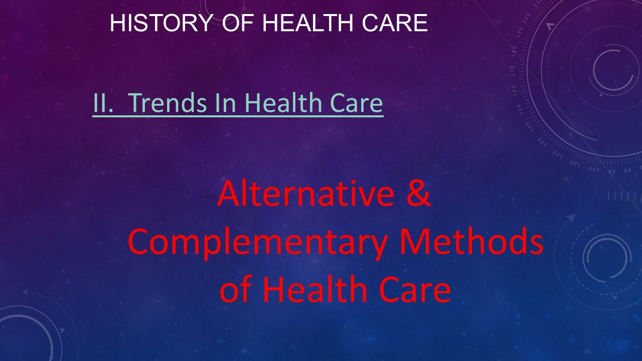 Alternative & Complementary Methods of Health Care