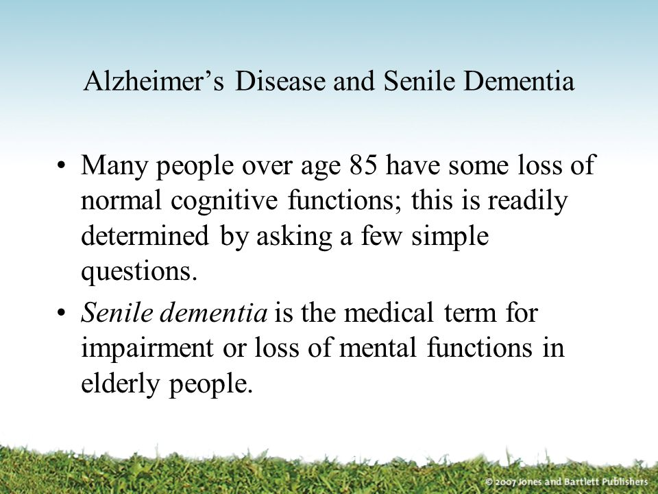 Alzheimer's Disease and Senile Dementia