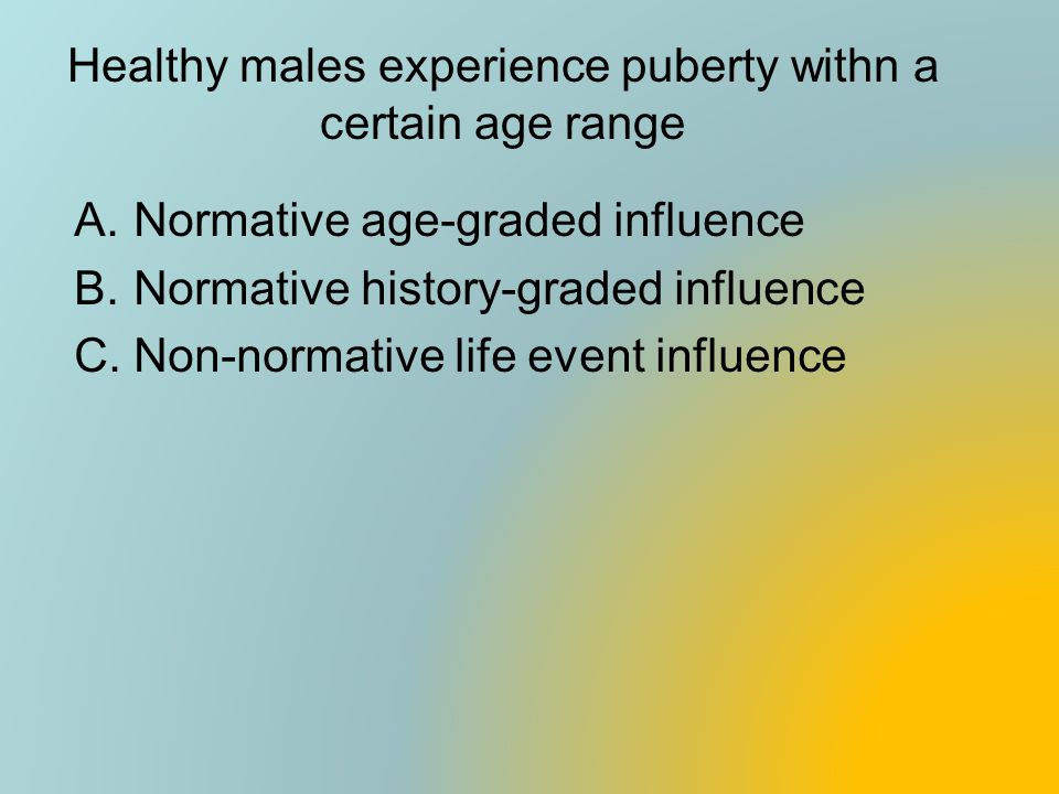 Healthy males experience puberty withn a certain age range