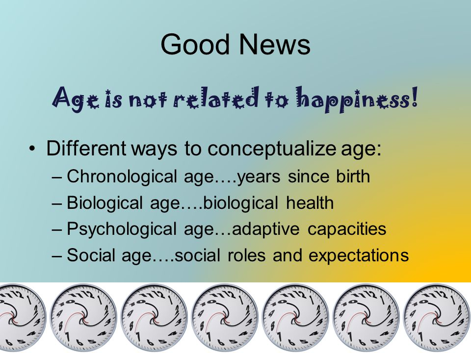 Age is not related to happiness!