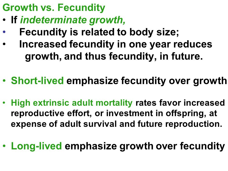 If indeterminate growth, Fecundity is related to body size;