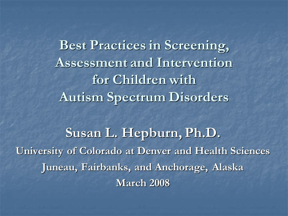 Best Practices in Screening, Assessment and Intervention for Children with Autism Spectrum Disorders
