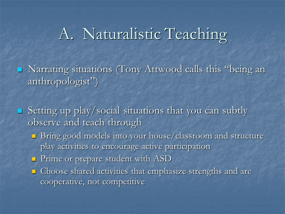A. Naturalistic Teaching