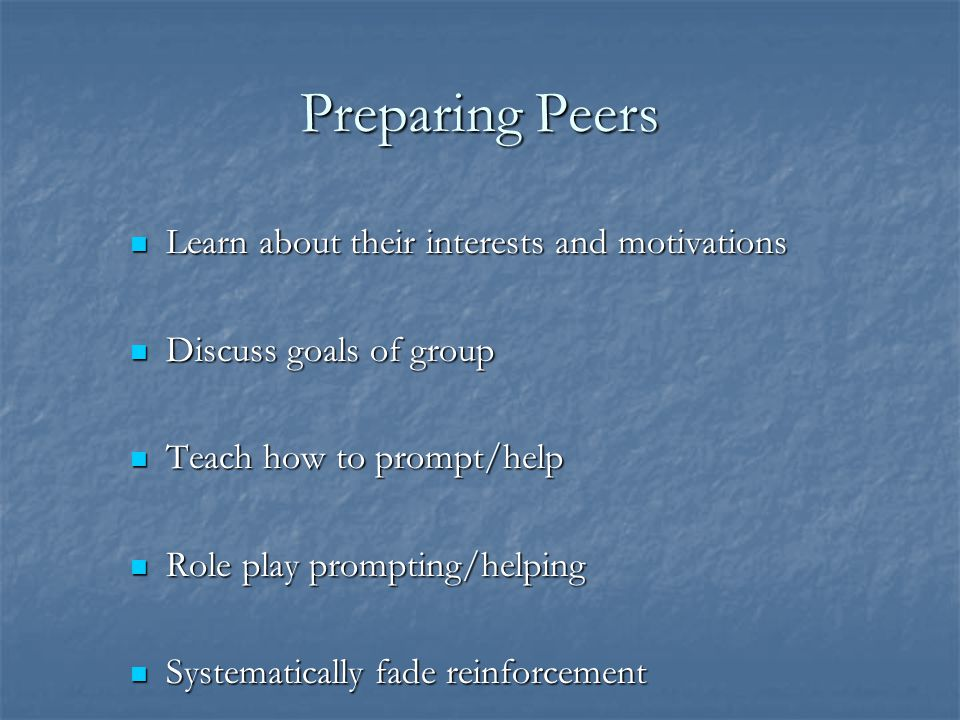 Preparing Peers Learn about their interests and motivations