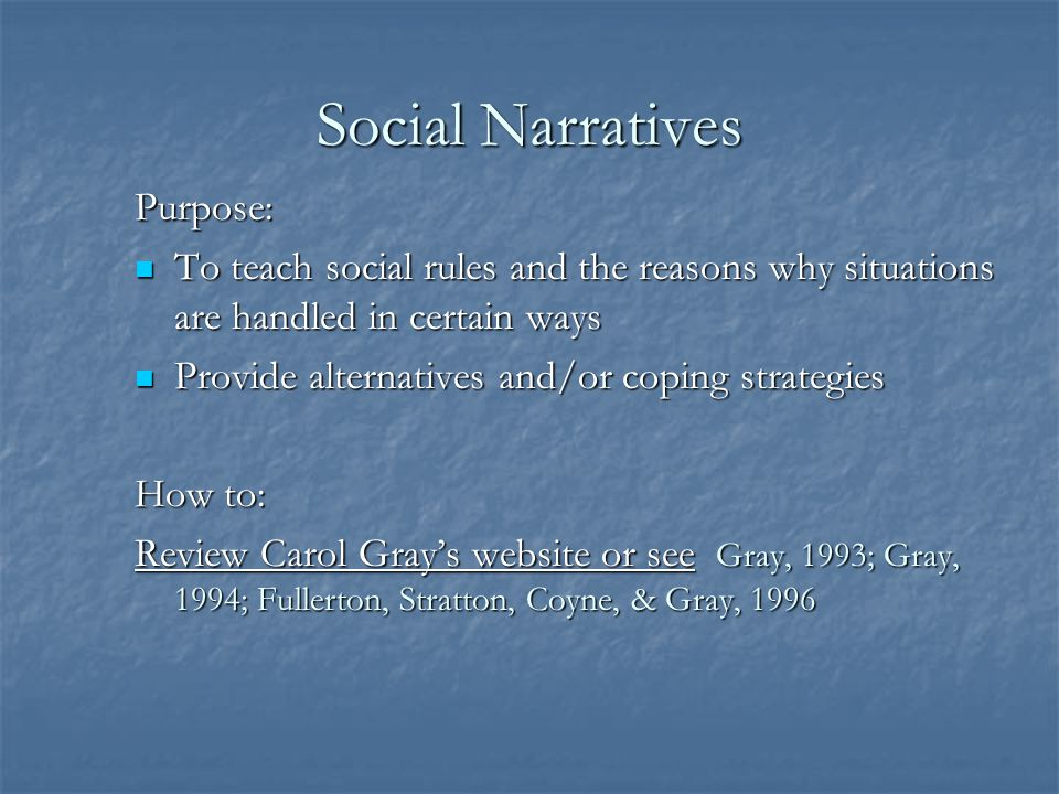 Social Narratives Purpose: