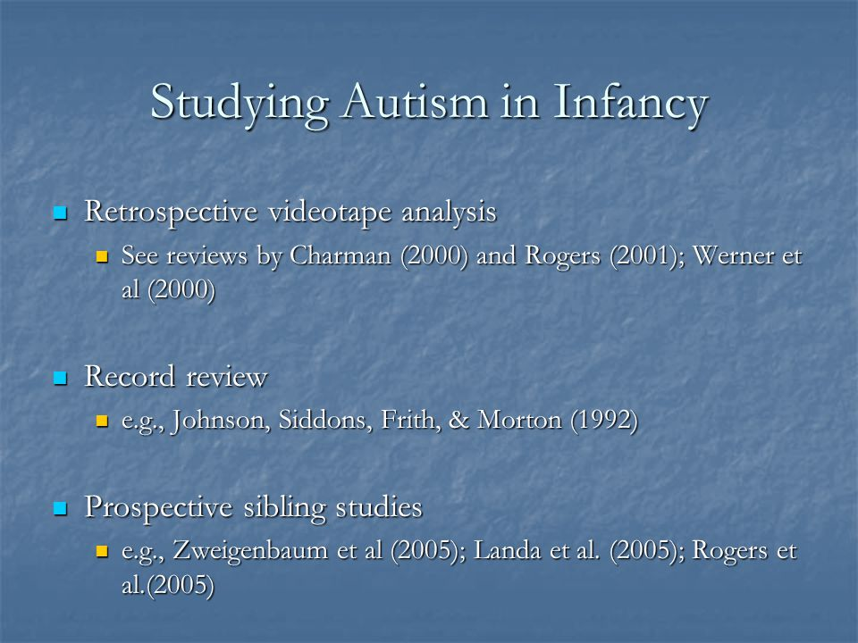 Studying Autism in Infancy