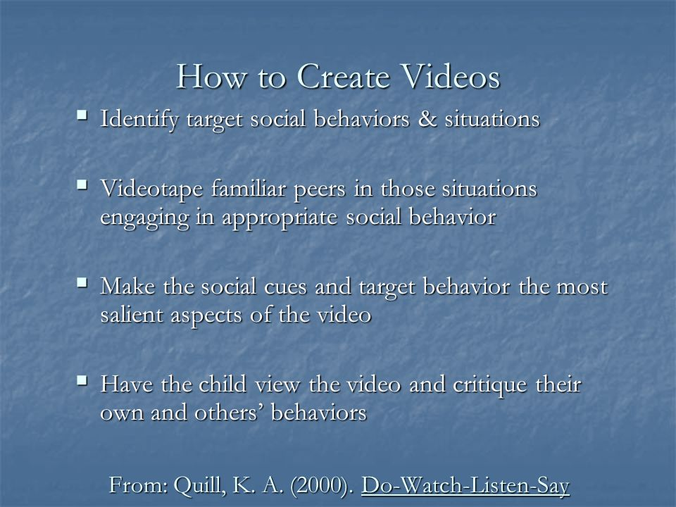 How to Create Videos Identify target social behaviors & situations